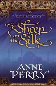 The Sheen on the Silk by Anne Perry (Hardback, 2010)
