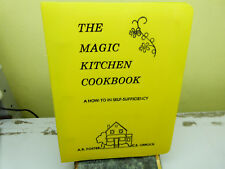 A.R. FOSTER THE MAGIC KITCHEN COOKBOOK: A HOW-TO-IN SELF SUFFICIENCY (C2)