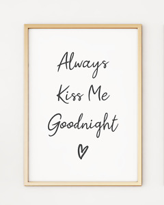 Always Kiss Me Goodnight Typography Poster Print Picture A4 PR94