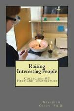 Raising Interesting People: Collection #3 Heat And Temperature
