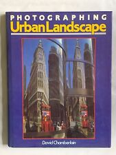 Photographing Urban Landscapes, by David Chamberlain, Hardback Book, 1987