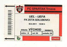 Orig.Ticket    Europa League 2011/12   FC SPARTAK TRNAVA - FK ZETA GOLUBOVCI  !!