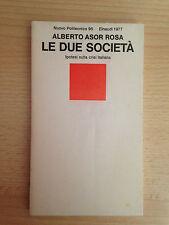 Le due società Ipotesi sulla crisi italiana Alberto Asor Rosa Einaudi 1977