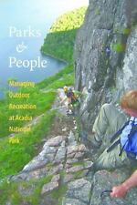 PARKS and PEOPLE: Managing Outdoor Recreation at Acadia National Park BRAND NEW