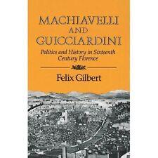 Machiavelli and Guiciardini: Politics and History in Sixteenth Century Floren...