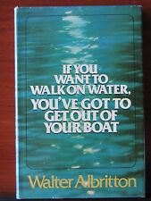 If You Want to Walk on Water, You've Got to Get Out of the Boat - Albritton 1978