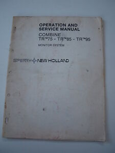 New Holland TR75 TR85 TR95 Combine Harvester Operation/Service Manual Monitor Sy