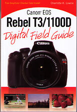 Canon EOS Rebel T3 / 1100D Digital Field Guide >NEW< Free Shipping