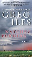 Natchez Burning: A Novel (Penn Cage Novels) by Greg Iles