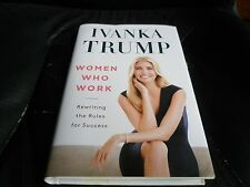 IVANKA TRUMP SIGNED - WOMEN WHO WORK First Limited Hardcover NEW President Trump