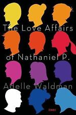 The Love Affairs of Nathaniel P. by Adelle Waldman Hardcover Book (English)