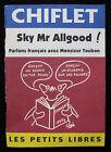 LES PETITS LIBRES N° 2 SKY Mr ALLGOOD ! - CHIFLET - RECIT DESSIN SATIRIQUE 1994