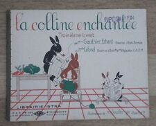 LA COLLINE ENCHANTÉE - troisième livret Istra  ancien livret de lecture Spécimen