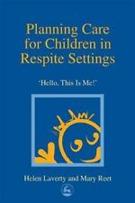 Planning Care for Children in Respite Settings: Hello, This Is Me-ExLibrary