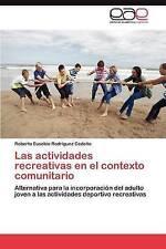 Las actividades recreativas en el contexto comunitario: Alternativa para la inco