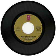 "O'JAYS  ""MESSAGE IN OUR MUSIC c/w SHE'S ONLY A WOMAN""   CLASSIC 70's   LISTEN!"