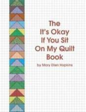 The It's Okay If You Sit On My Quilt Book