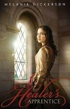 The Healer's Apprentice by Melanie Dickerson (2010, Paperback)