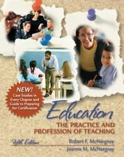 Education: The Practice And Profession Of Teaching By Robert F McNergney 5th Ed