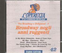 BROADWAY NEGLI ANNI RUGGENTI 2 L'Operetta e la Commedia Musicale n 42 CD Editor.