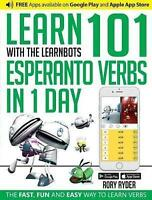 Learn 101 Esperanto Verbs in 1 Day with the Learnbots: The Fast, Fun and Easy...