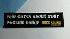 ROCKSOUND WHO CARES ABOUT YOUR F*CKING BAND ? New First SMALL MUSIC STICKER