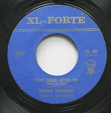 Hear! Teen Rare 45 Bobby Sargent - Stay Here With Me / I'M A Gigalo On Xl-Forte