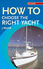 How to Choose the Right Yacht (Sailmate), Muhs, Joachim F., New Book