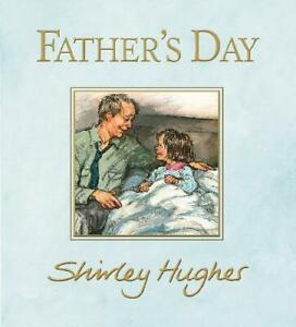 Father's Day: 1, Hughes, Shirley, New,