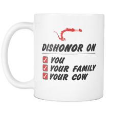 Dishonor On You Your Family Your Cow Coffee Mug 11Oz White Coffee Mug - Popular