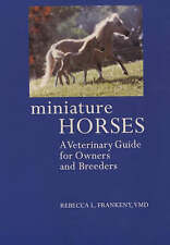 Miniature Horses: A Veterinary Guide for Owners and Breeders-ExLibrary