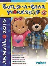 """VERY GOOD"" Build-a-Bear Annual 2013 (Annuals 2013), Pedigree Books Ltd, Book"