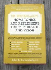 Vintage Book Dr. Eichenlaub's Home Tonics and Refreshers for Daily Health 1965