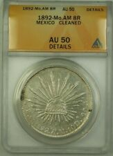 1892-Mo,AM Mexico 8 Reales Coin ANACS AU 50 Cleaned