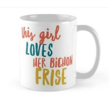 BICHON FRISE MUG, Ideal gift Christmas or Birthday