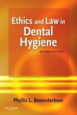 Ethics and Law in Dental Hygiene by Phyllis L. Beemsterboer (2009, Paperback)