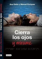 Cierra los ojos y mírame (Spanish Edition)