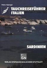 Tauchreiseführer, Bd.10: Italien, Sardinien. Ein Urlaubsführer für alle Wassersp