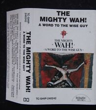 Cassette - The Mighty Wah!, A Word to the Wise Guy - 1984 Beggars Banquet