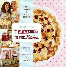 Country Living The Farm Chicks in the Kitchen: Live Well-ExLibrary