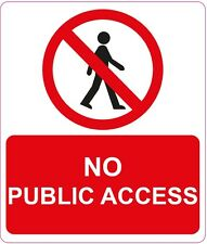 NO PUBLIC ACCESS 200x235mm signs/stickers