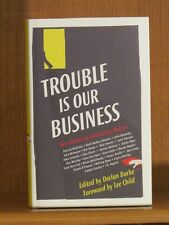 Declan Burke, Trouble is Our Business, *Signed by Many* 1st/1st F/F Irish Crime