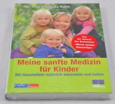 """""""Meine sanfte Medizin für Kinder"""" mit Hausmitteln behandeln (Dr Franziska Rubin)"""
