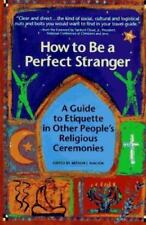 How to Be a Perfect Stranger: A Guide to Etiquette in Other People's Religious