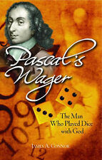 PASCAL'S WAGER: THE MAN WHO PLAYED DICE WITH GOD., Connor, James A., Used; Very