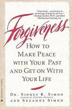 Forgiveness: How to Make Peace with Your Past and Get on with Your Life by...