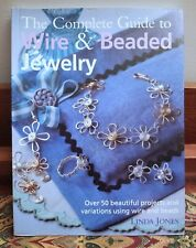 The Complete Guide To Wire & Beaded Jewelry by Linda Jones NEW PB B6