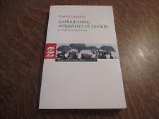 catholicisme, religieuses et societe - claude langlois