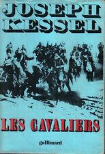 Josef Kessel : LES CAVALIERS  - Gallimard 1967