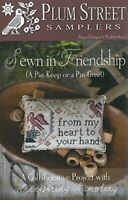 Sewn In Friendship~Plum Street Samplers